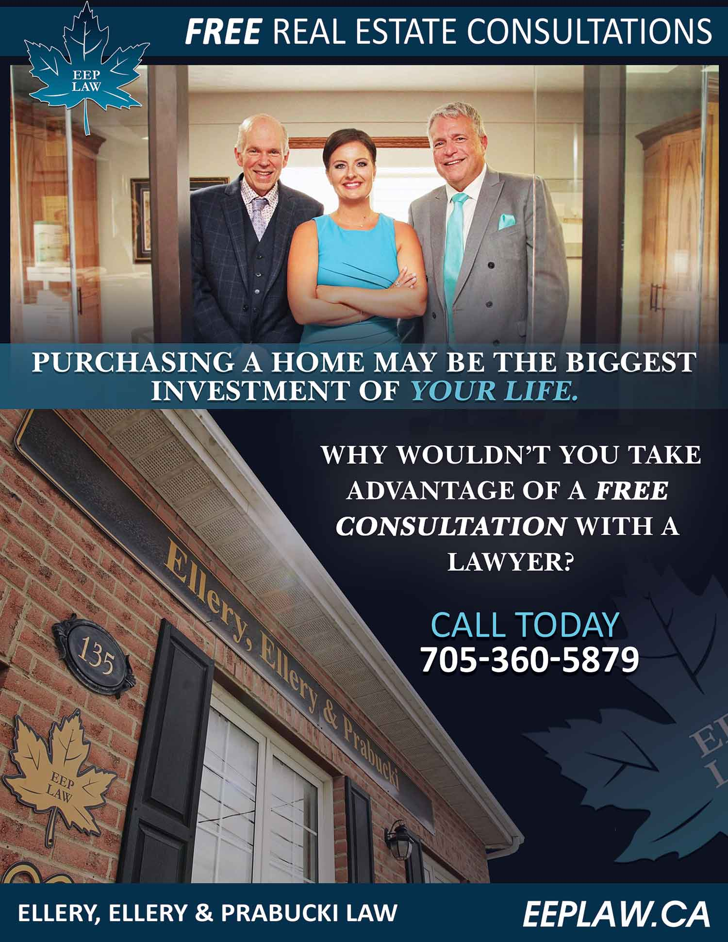 Purchasing a home may be the biggest investment of your life. Why wouldn't you take advantage of a FREE consultation with a lawyer? Call (705) 360-5879.